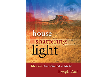 House of Shattering Light: Life as an American Indian Mystic