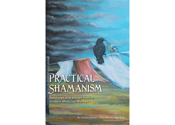 Practical Shamanism: Teachings and Stories From a Modern Medicine Woman