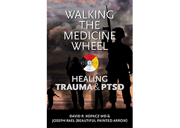 Walking the Medicine Wheel: Healing Trauma and PTSD